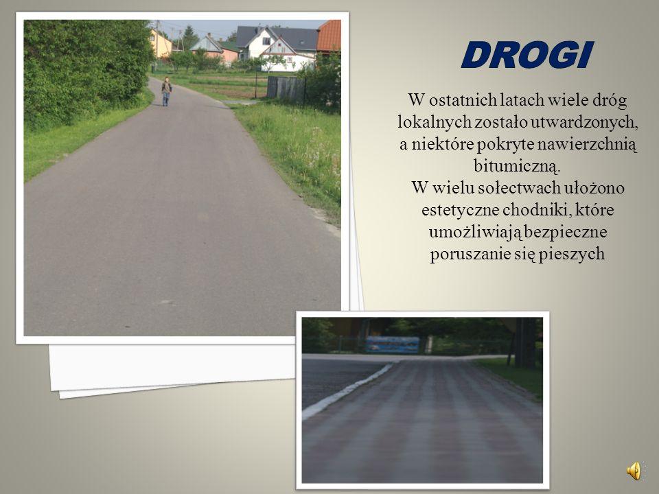 DROGI W ostatnich latach wiele dróg lokalnych zostało utwardzonych, a niektóre pokryte nawierzchnią bitumiczną.