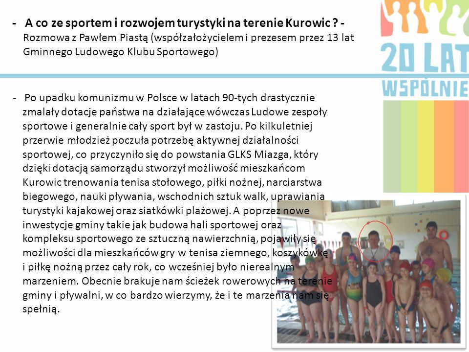 - A co ze sportem i rozwojem turystyki na terenie Kurowic