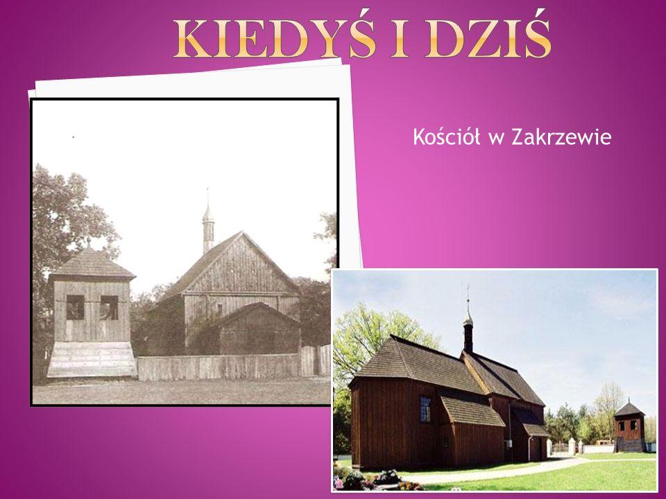 Kiedyś i dziś Kościół w Zakrzewie