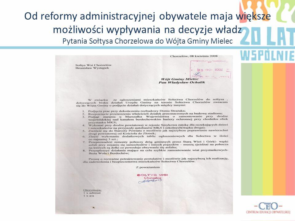 Od reformy administracyjnej obywatele maja większe możliwości wypływania na decyzje władz Pytania Sołtysa Chorzelowa do Wójta Gminy Mielec