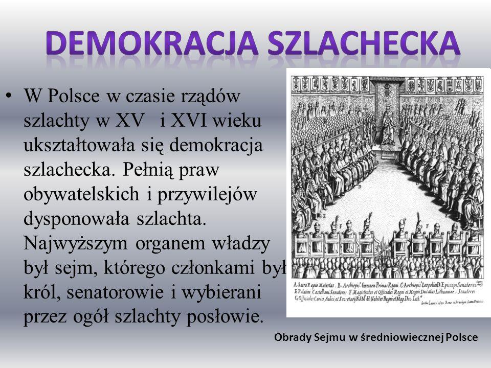Demokracja szlachecka Obrady Sejmu w średniowiecznej Polsce