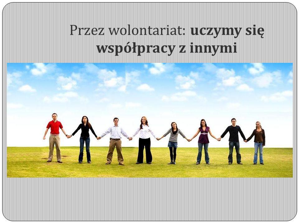 Przez wolontariat: uczymy się współpracy z innymi