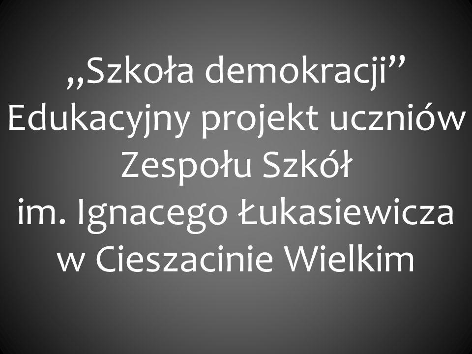 """""""Szkoła demokracji Edukacyjny projekt uczniów Zespołu Szkół im"""