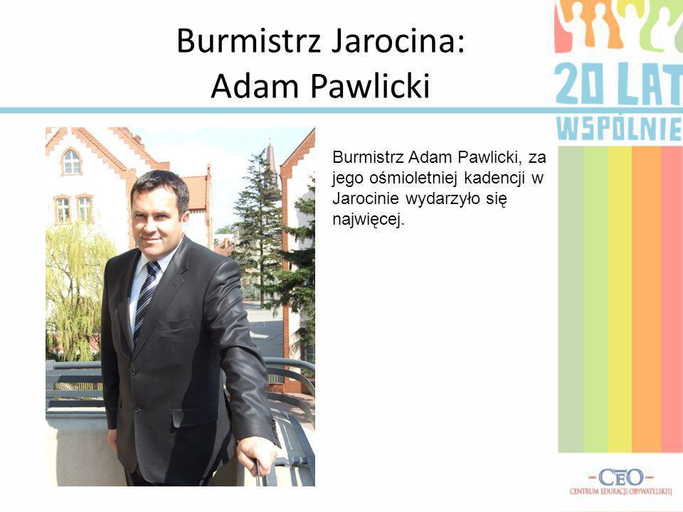 Burmistrz Jarocina: Adam Pawlicki
