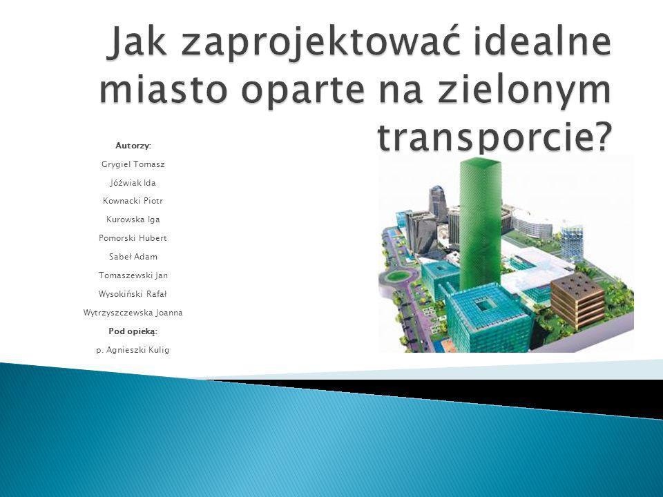 Jak zaprojektować idealne miasto oparte na zielonym transporcie