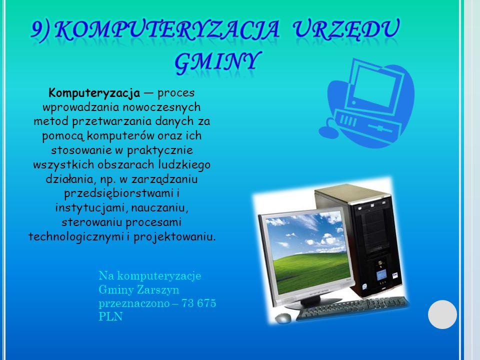 9) Komputeryzacja urzędu gminy
