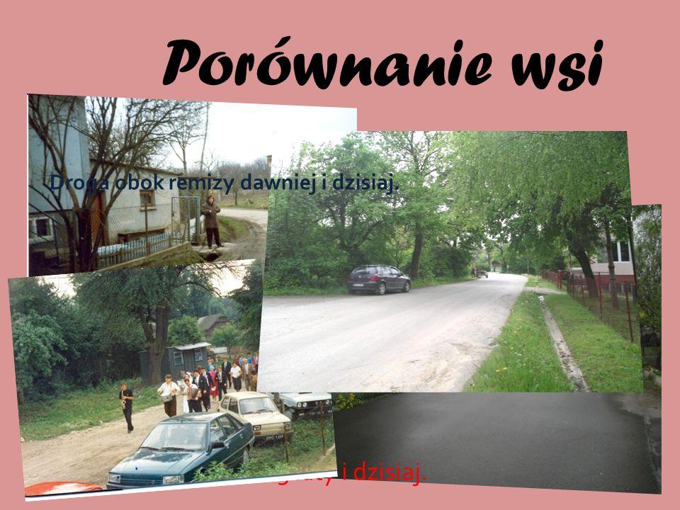 Porównanie wsi Ta sama droga sprzed 15 laty i dzisiaj.