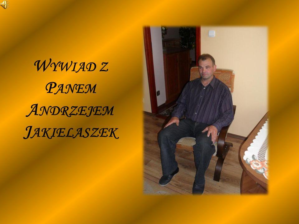Wywiad z Panem Andrzejem Jakielaszek