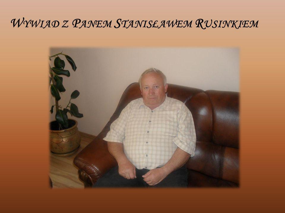 Wywiad z Panem Stanisławem Rusinkiem