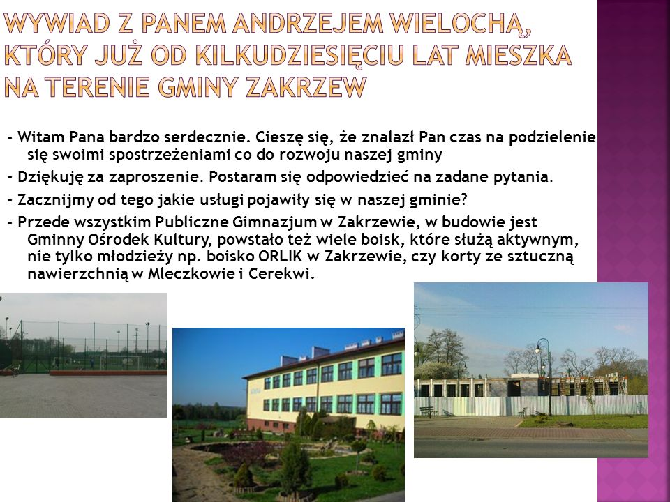 Wywiad z panem Andrzejem Wielochą, który już od kilkudziesięciu lat mieszka na terenie gminy Zakrzew
