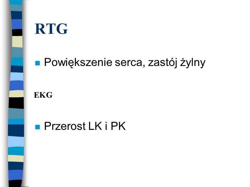 RTG Powiększenie serca, zastój żylny Przerost LK i PK EKG