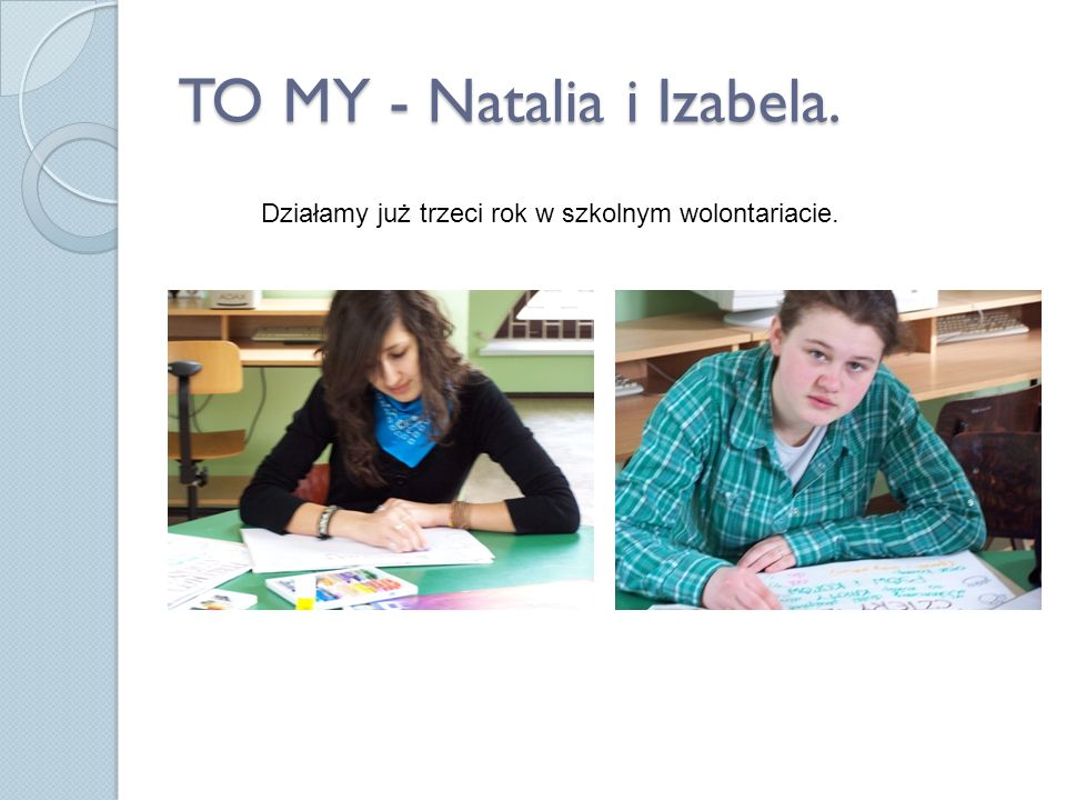 TO MY - Natalia i Izabela.