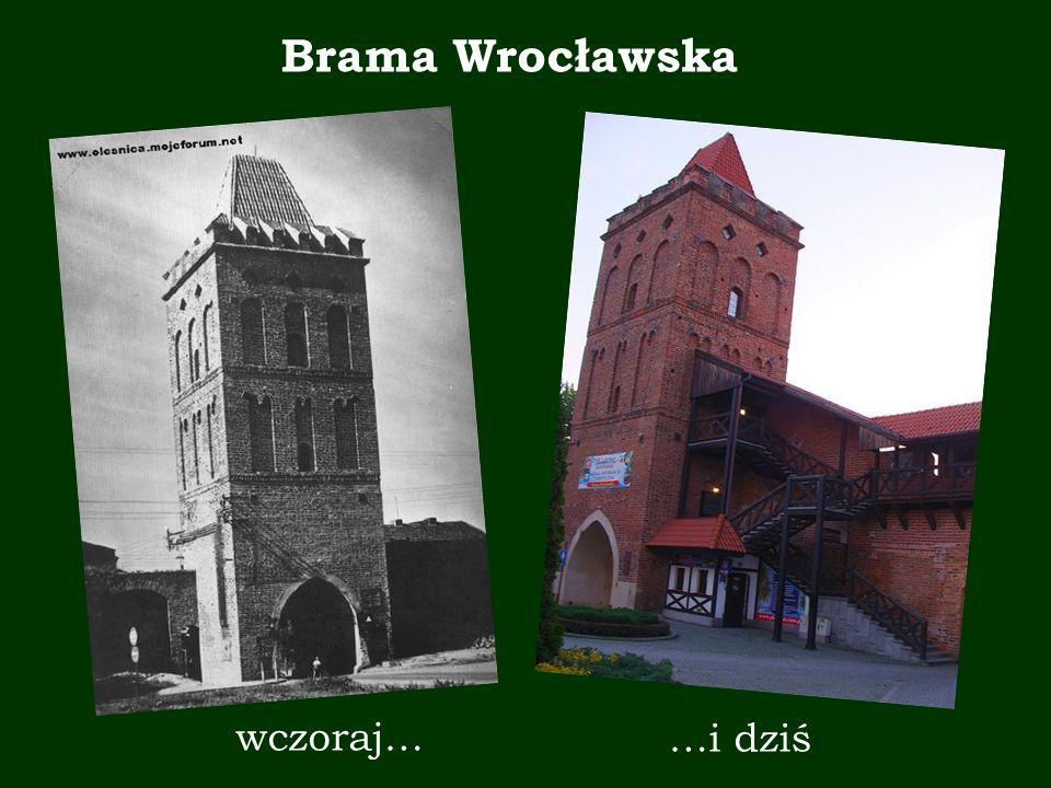 Brama Wrocławska wczoraj… …i dziś