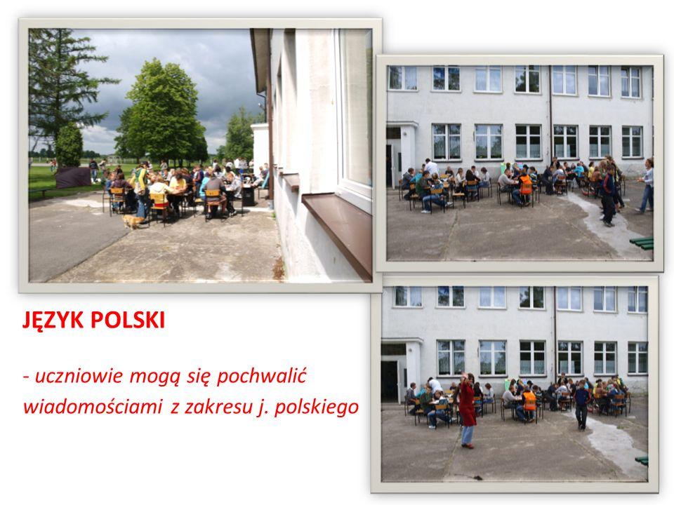 JĘZYK POLSKI - uczniowie mogą się pochwalić wiadomościami z zakresu j. polskiego