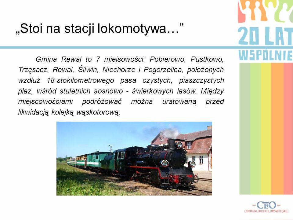 """""""Stoi na stacji lokomotywa…"""