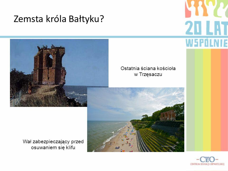 Zemsta króla Bałtyku Ostatnia ściana kościoła w Trzęsaczu