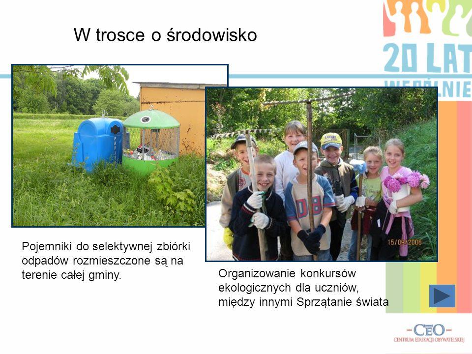 W trosce o środowisko Pojemniki do selektywnej zbiórki odpadów rozmieszczone są na terenie całej gminy.