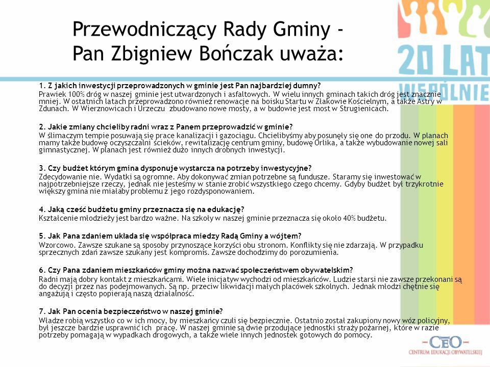 Przewodniczący Rady Gminy - Pan Zbigniew Bończak uważa: