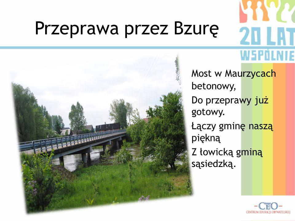 Przeprawa przez Bzurę Most w Maurzycach betonowy,