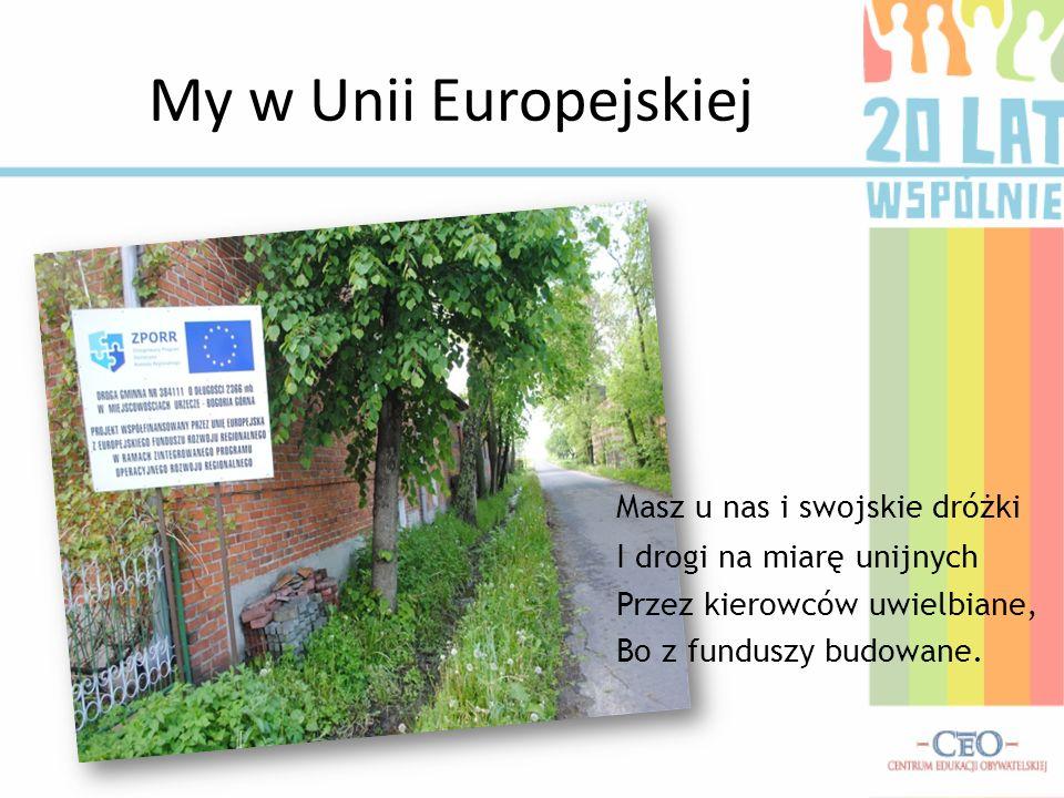 My w Unii Europejskiej Masz u nas i swojskie dróżki