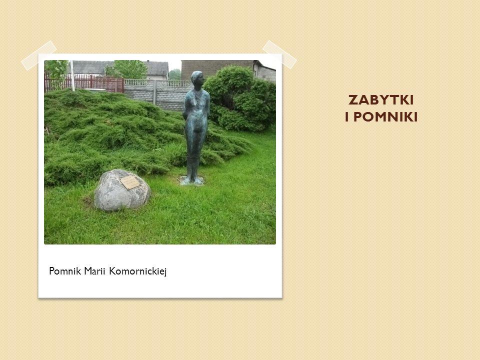 ZABYTKI I POMNIKI Pomnik Marii Komornickiej