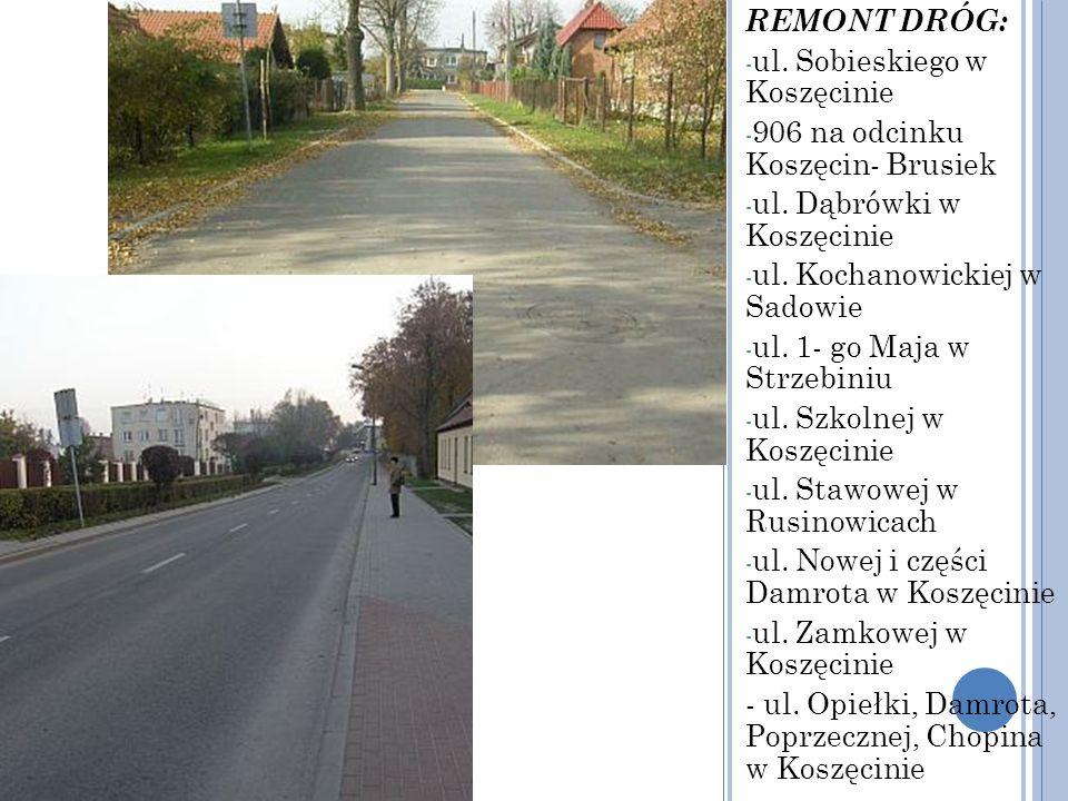 REMONT DRÓG: ul. Sobieskiego w Koszęcinie. 906 na odcinku Koszęcin- Brusiek. ul. Dąbrówki w Koszęcinie.