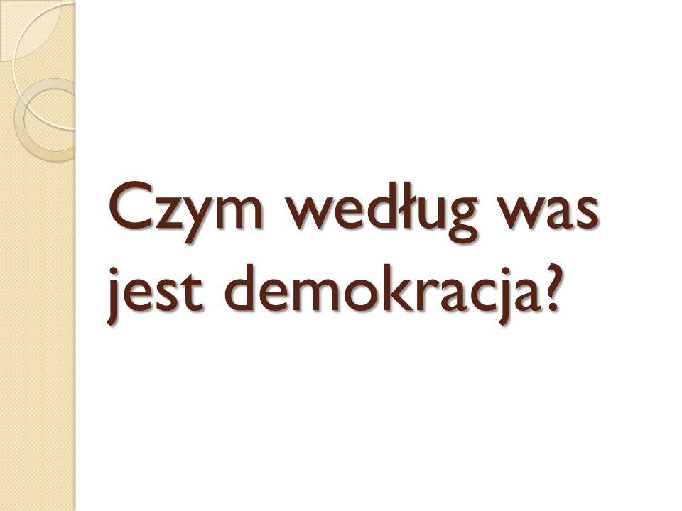 Czym według was jest demokracja