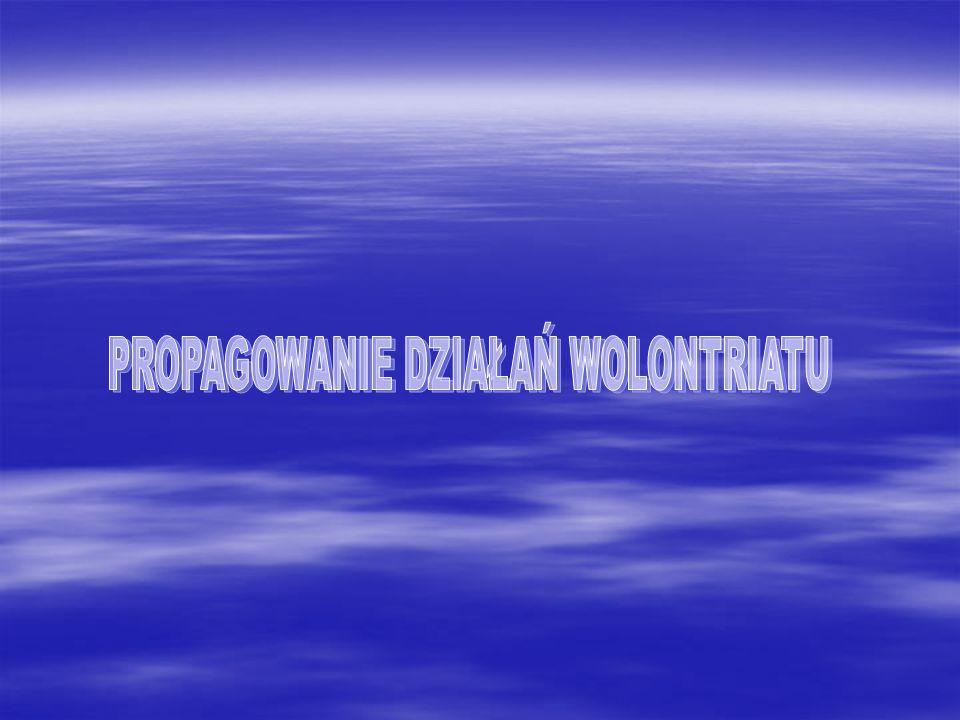 PROPAGOWANIE DZIAŁAŃ WOLONTRIATU