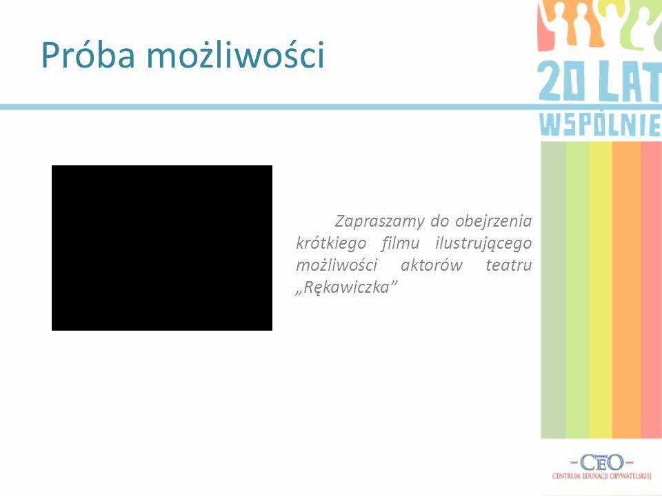 """Próba możliwości Zapraszamy do obejrzenia krótkiego filmu ilustrującego możliwości aktorów teatru """"Rękawiczka"""