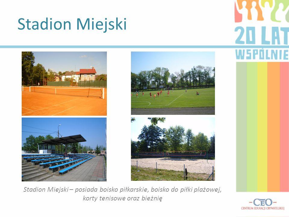 Stadion Miejski Stadion Miejski – posiada boisko piłkarskie, boisko do piłki plażowej, korty tenisowe oraz bieżnię.