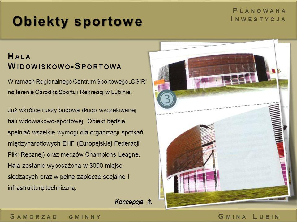 Obiekty sportowe Hala Widowiskowo-Sportowa Planowana Inwestycja