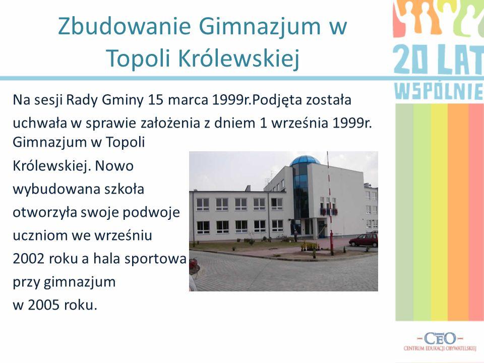 Zbudowanie Gimnazjum w Topoli Królewskiej