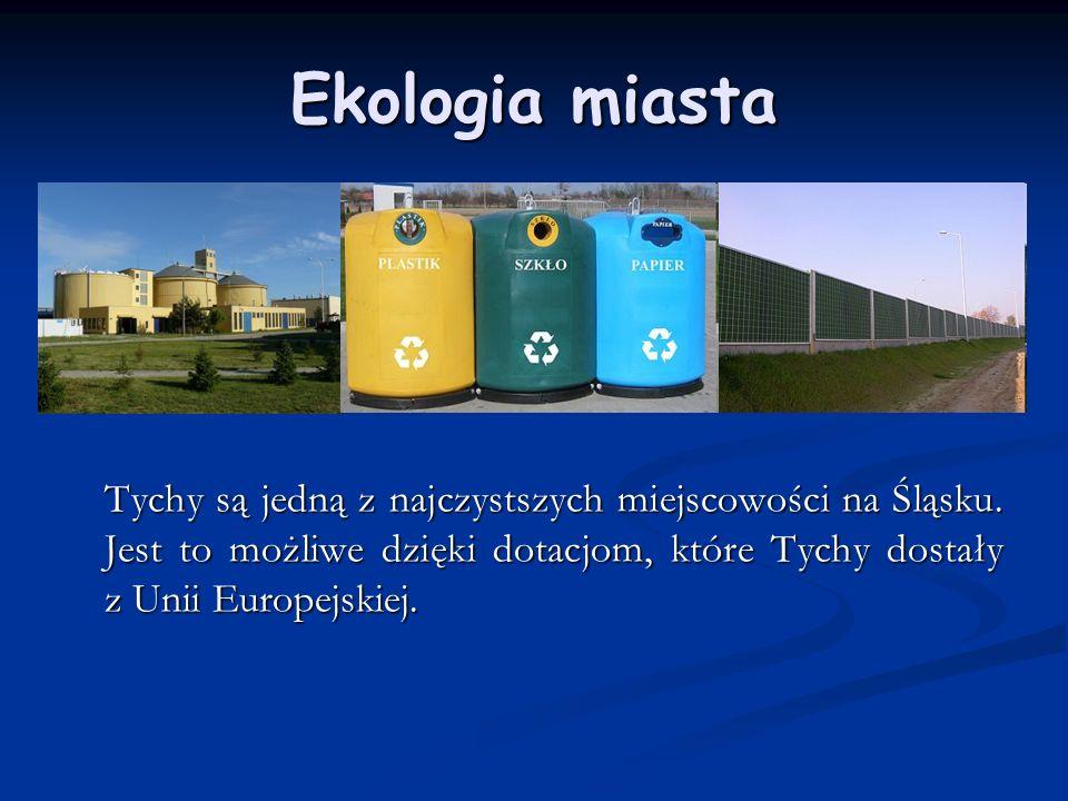 Ekologia miasta Tychy są jedną z najczystszych miejscowości na Śląsku.