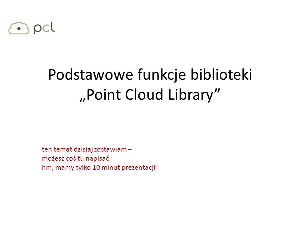 "Podstawowe funkcje biblioteki ""Point Cloud Library"