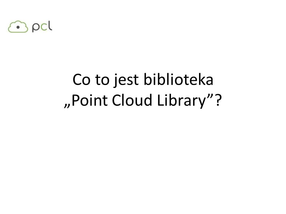 "Co to jest biblioteka ""Point Cloud Library"