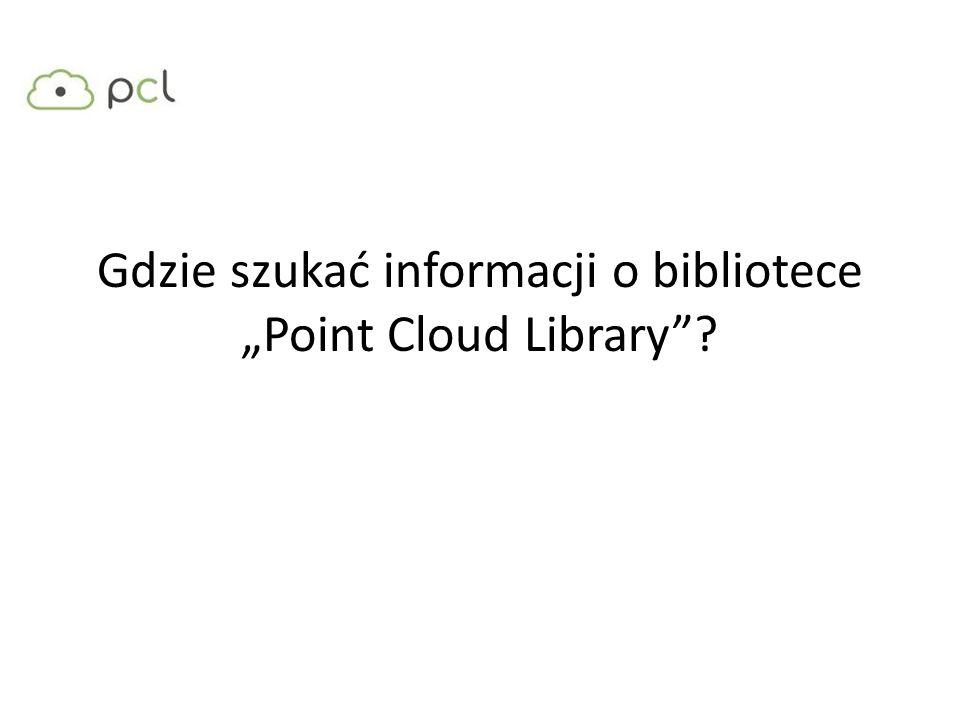 """Gdzie szukać informacji o bibliotece """"Point Cloud Library"""