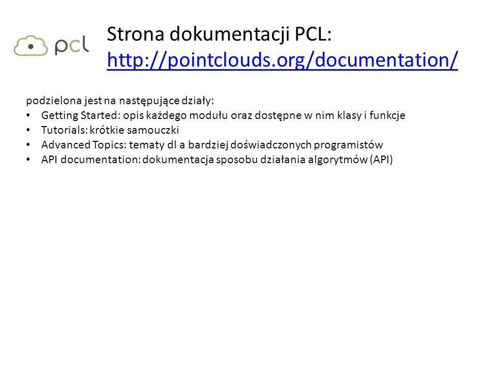 Strona dokumentacji PCL: http://pointclouds.org/documentation/