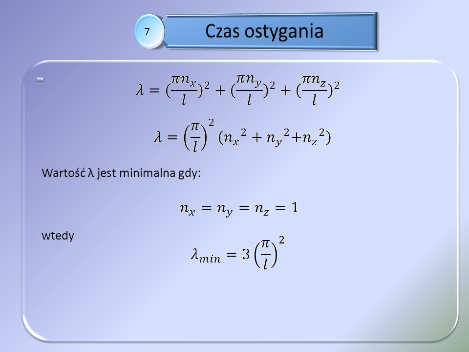 Wartość λ jest minimalna gdy:
