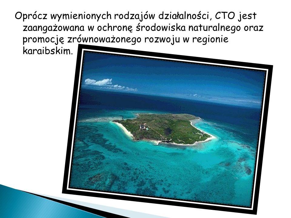 Oprócz wymienionych rodzajów działalności, CTO jest zaangażowana w ochronę środowiska naturalnego oraz promocję zrównoważonego rozwoju w regionie karaibskim.