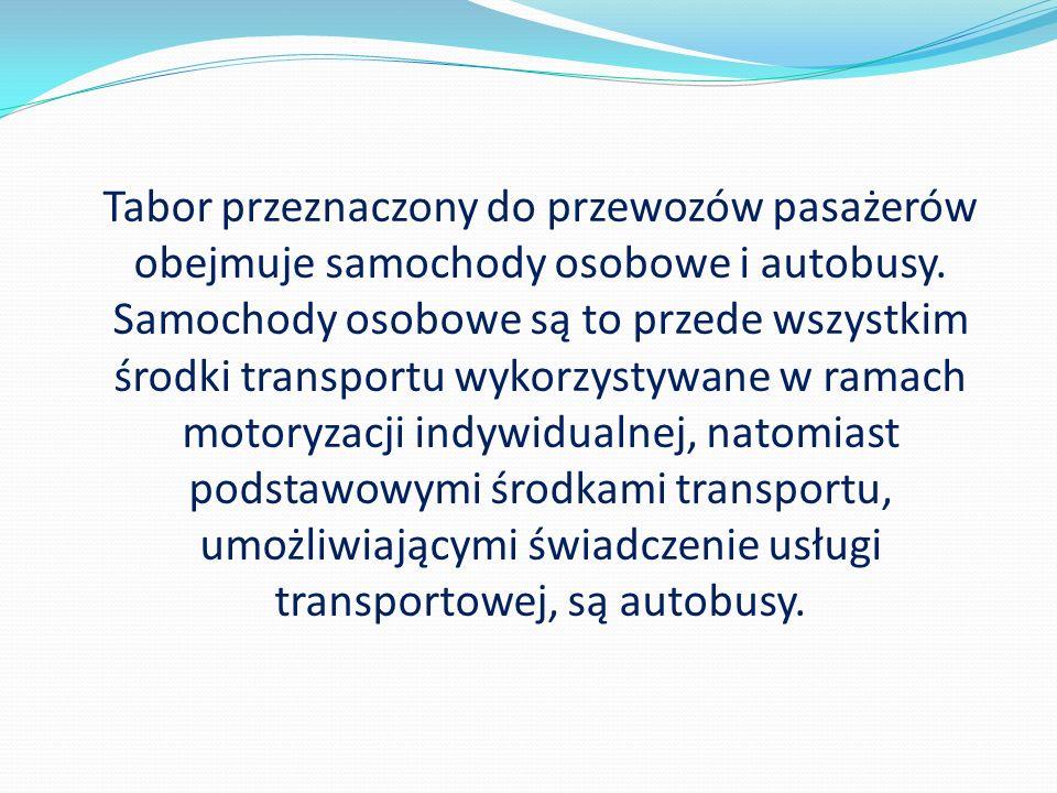 Tabor przeznaczony do przewozów pasażerów obejmuje samochody osobowe i autobusy.
