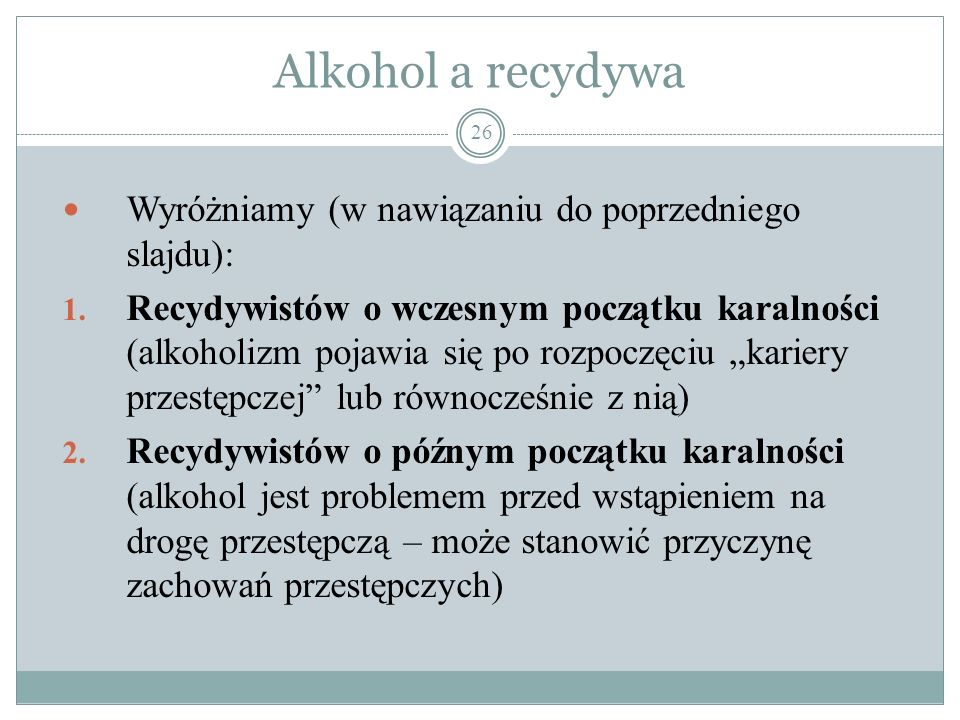 Alkohol a recydywa Wyróżniamy (w nawiązaniu do poprzedniego slajdu):