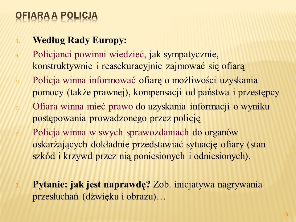 Ofiara a policja Według Rady Europy: