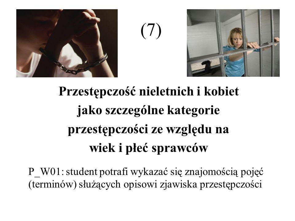 (7) Przestępczość nieletnich i kobiet jako szczególne kategorie