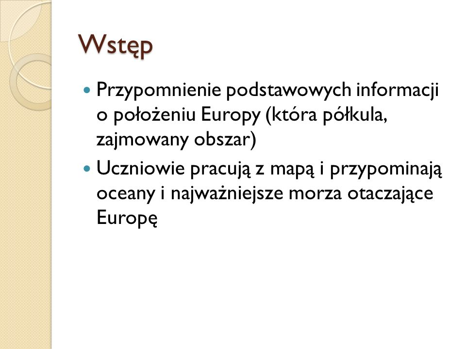 WstępPrzypomnienie podstawowych informacji o położeniu Europy (która półkula, zajmowany obszar)
