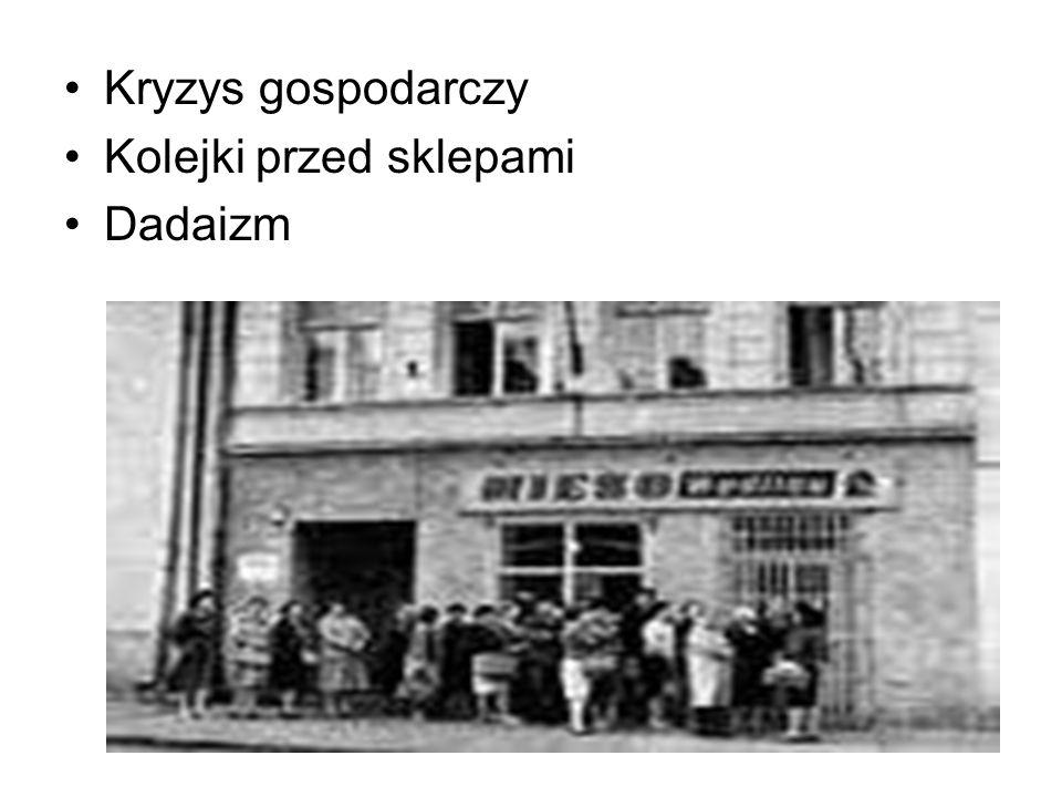 Kryzys gospodarczy Kolejki przed sklepami Dadaizm