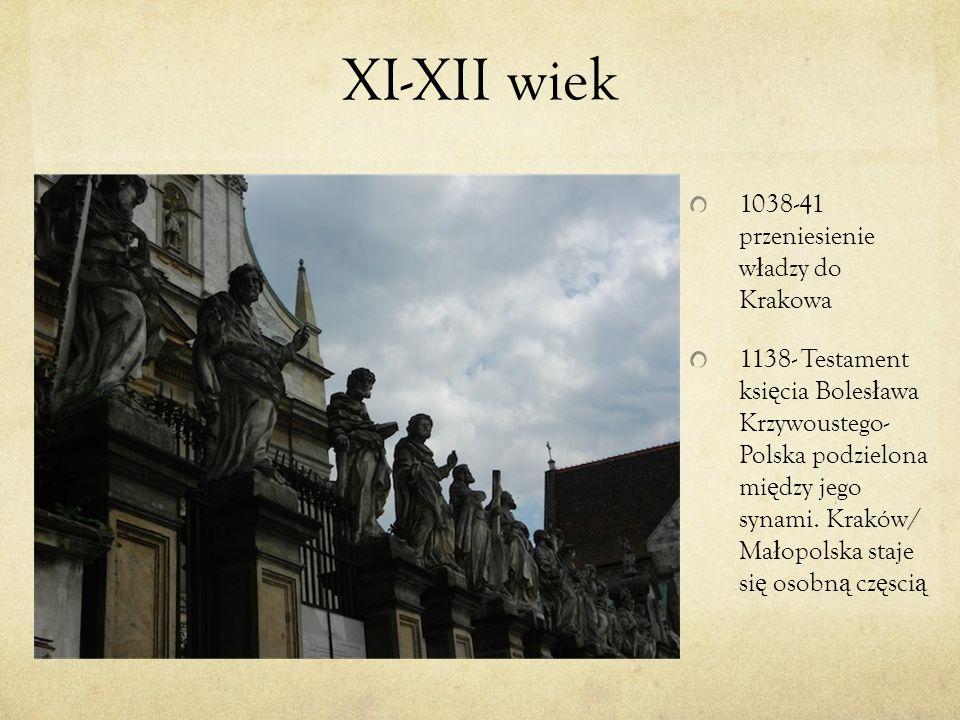 XI-XII wiek 1038-41 przeniesienie władzy do Krakowa