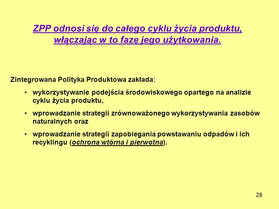 ZPP odnosi się do całego cyklu życia produktu, włączając w to fazę jego użytkowania.