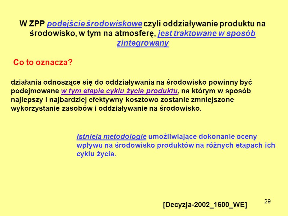 W ZPP podejście środowiskowe czyli oddziaływanie produktu na środowisko, w tym na atmosferę, jest traktowane w sposób zintegrowany