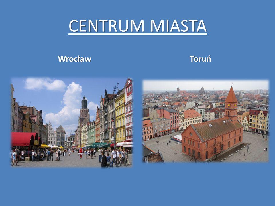 CENTRUM MIASTA Wrocław Toruń