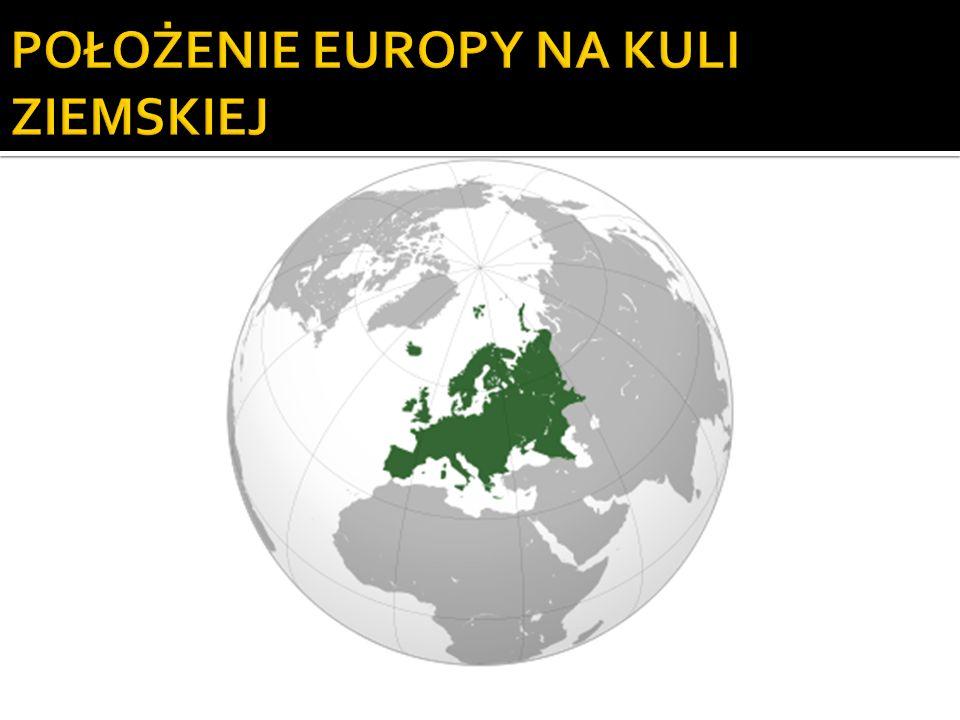 POŁOŻENIE EUROPY NA KULI ZIEMSKIEJ